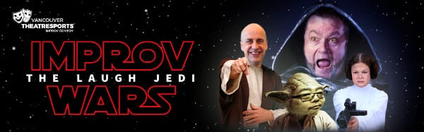 Vancouver TheatreSports presents Improv Wars – The Laugh Jedi at The Improv Centre on Granville Island