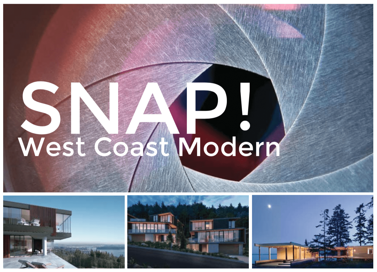 Snap! West Coast Modern