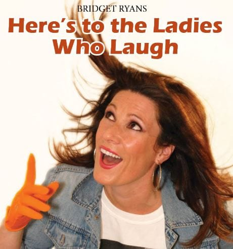 Kay Meek Centre presents Here's To Ladies Who Laugh a Comedy by Bridget Ryan