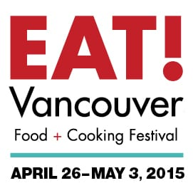 EAT! Vancouver Food and Cooking Festival at BC Place