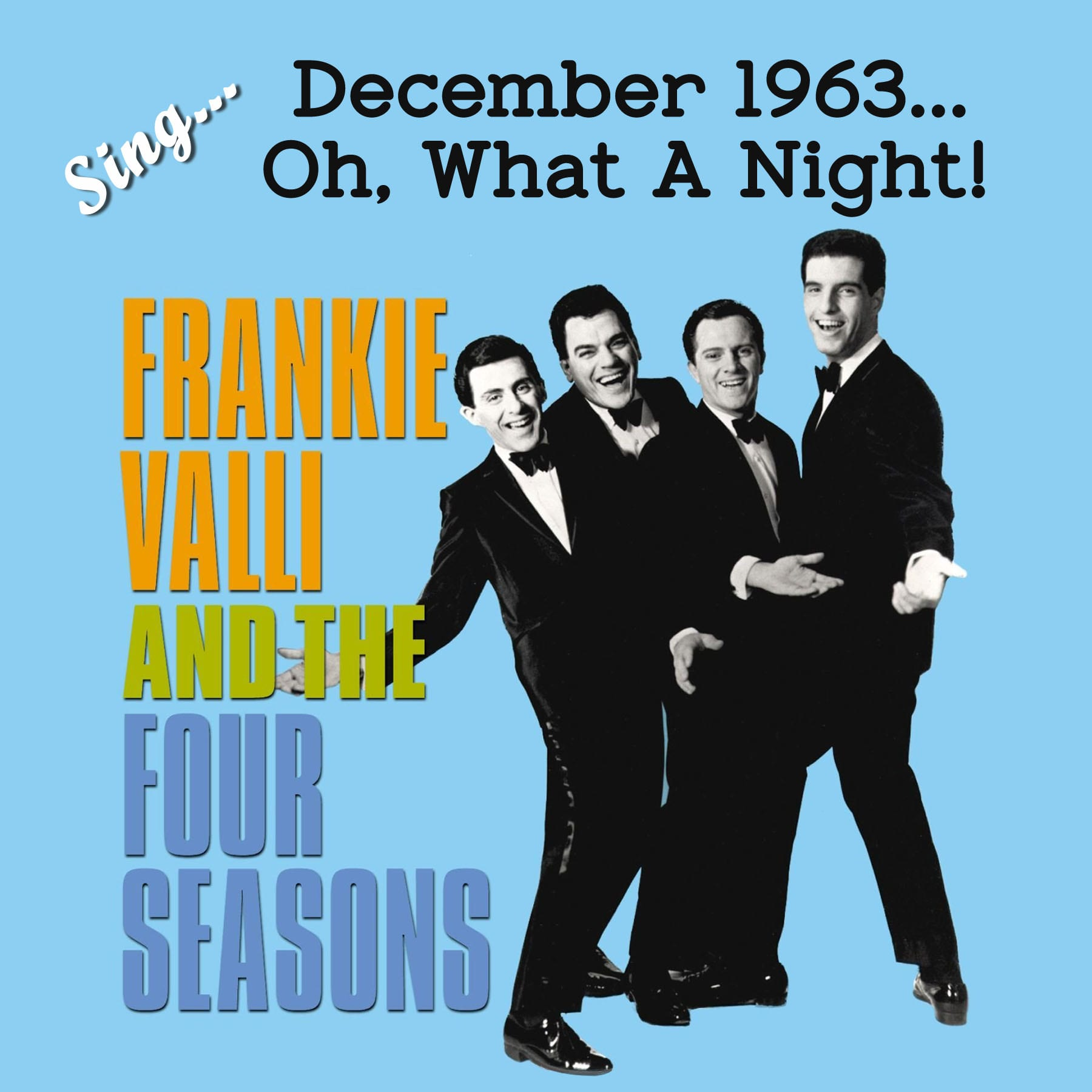 Sing Frankie Valli and The Four Seasons – December 1963 (Oh, What A Night)! at the Eagles Club North Vancouver
