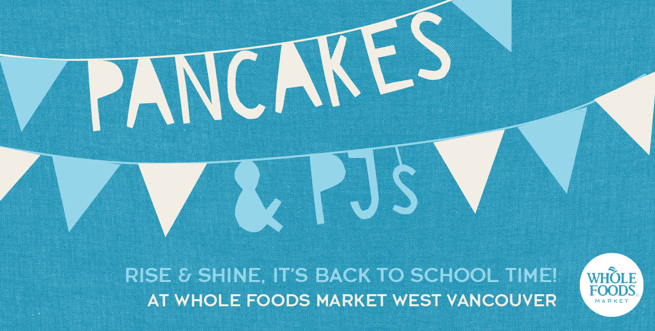 Pancakes & PJs at Whole Foods Market Park Royal West Vancouver