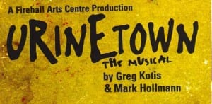 Urinetown – The Musical at the Firehall Arts Centre Vancouver