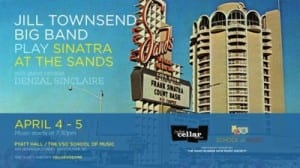The Jill Townsend Big Band featuring Denzal Sinclaire playing the music of Frank Sinatra & Count Basie at The Sands.