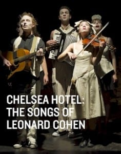 Chelsea Hotel – The Songs of Leonard Cohen at the Firehall Arts Centre Vancouver