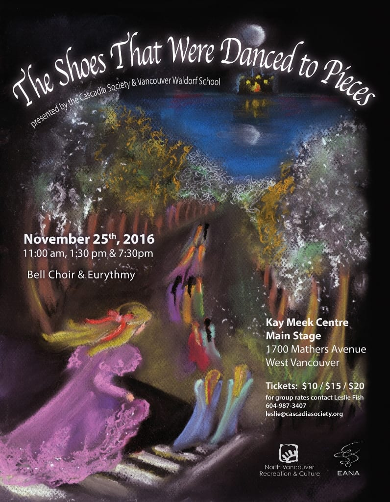 Cascadia Society and Vancouver Waldorf School Presents: The Shoes That Were Danced to Pieces
