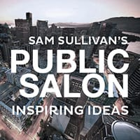 Sam Sullivan's Public Salon at the Vancouver Playhouse