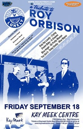 The Lonely-A Tribute to Roy Orbison at the Kay Meek Centre West Vancouver