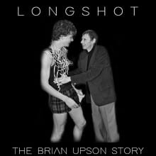 Longshot: The Brian Upson Story at the Kay Meek Centre West Vancouver